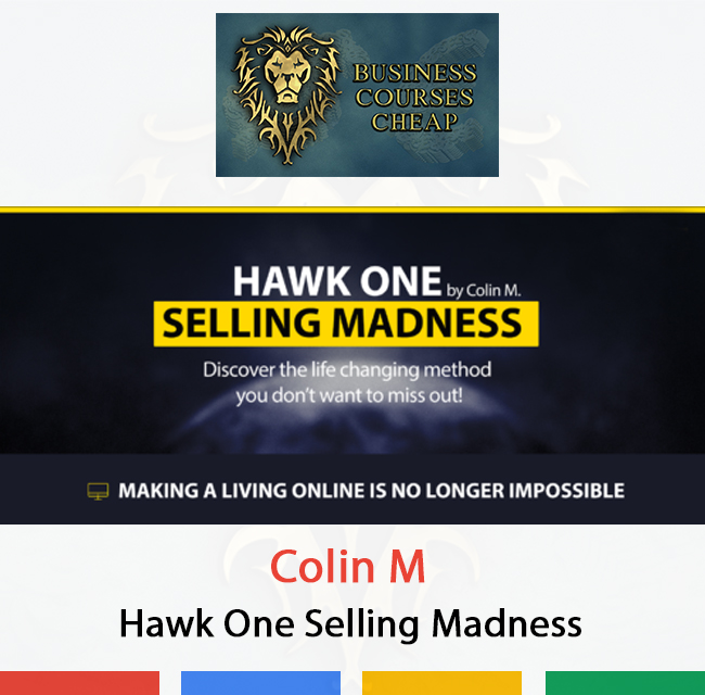 Colin M - Hawk One Selling Madness - Business Courses