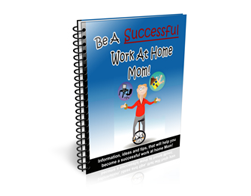 Be a Successful Work at Home Mom