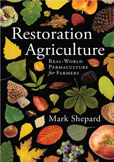 Restoration Agriculture: Real-World Permaculture