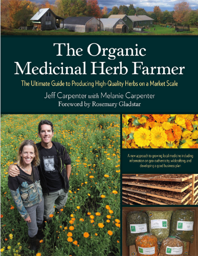 The Organic Medicinal Herb Farmer: The Ultimate Guide