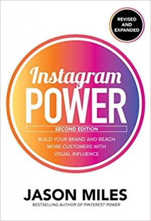 Instagram Power, Second Edition: Build Your Brand and R