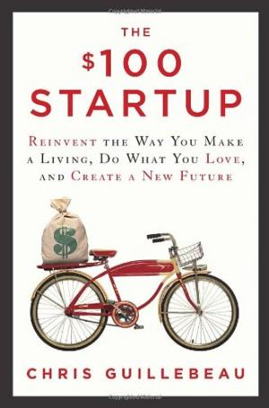 The $100 Startup: Reinvent the Way You Make a Living, D