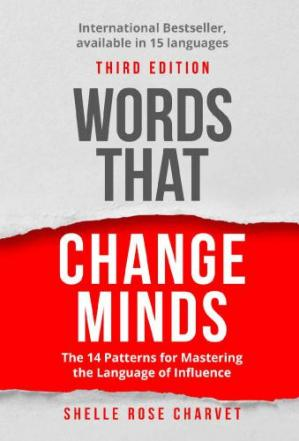 Words That Change Minds: The 14 Patterns for Mastering