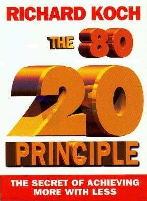 The 80/20 Principle: The Secret of Achieving More With