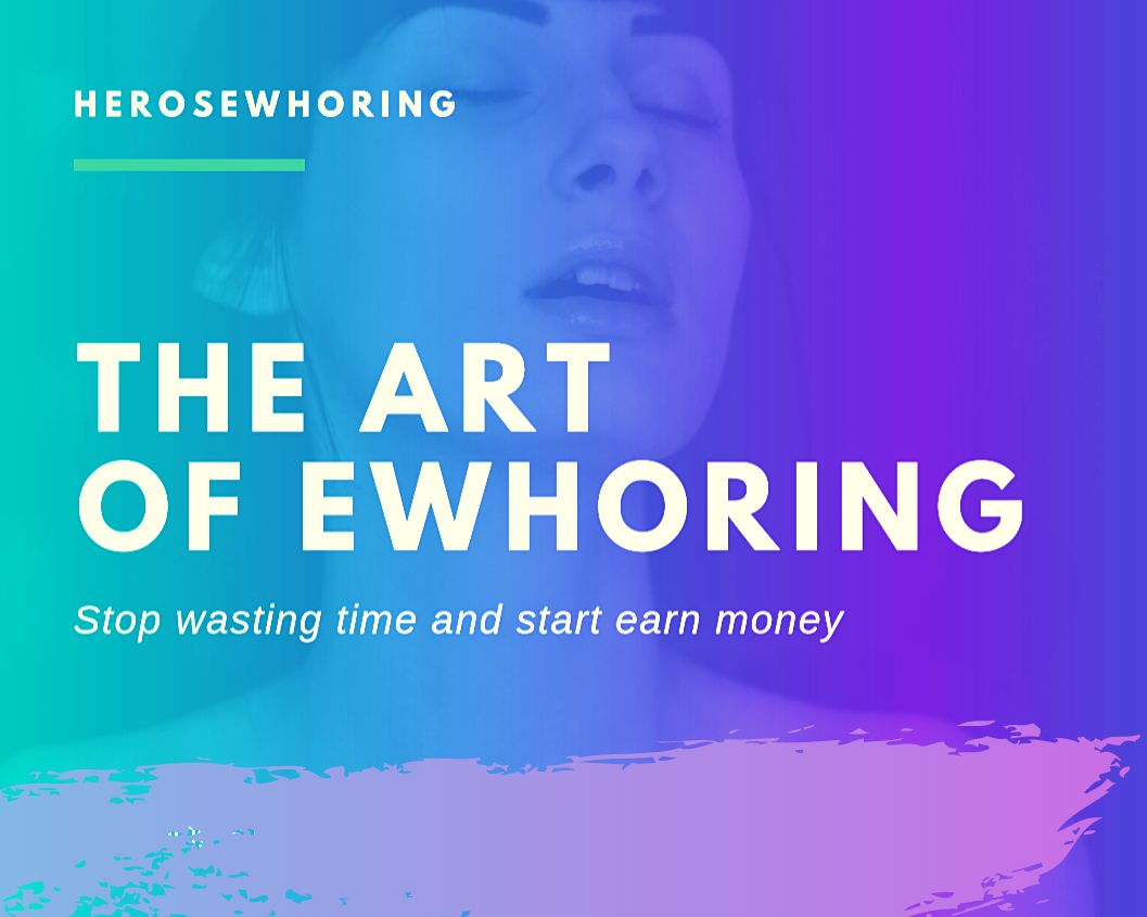 make money from : FiftyTwos's Ultimate E-Whore Guide