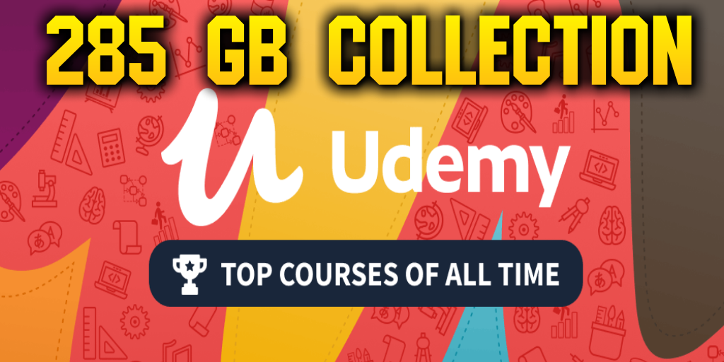 285 GB Of UDEMY TOP Courses ✅