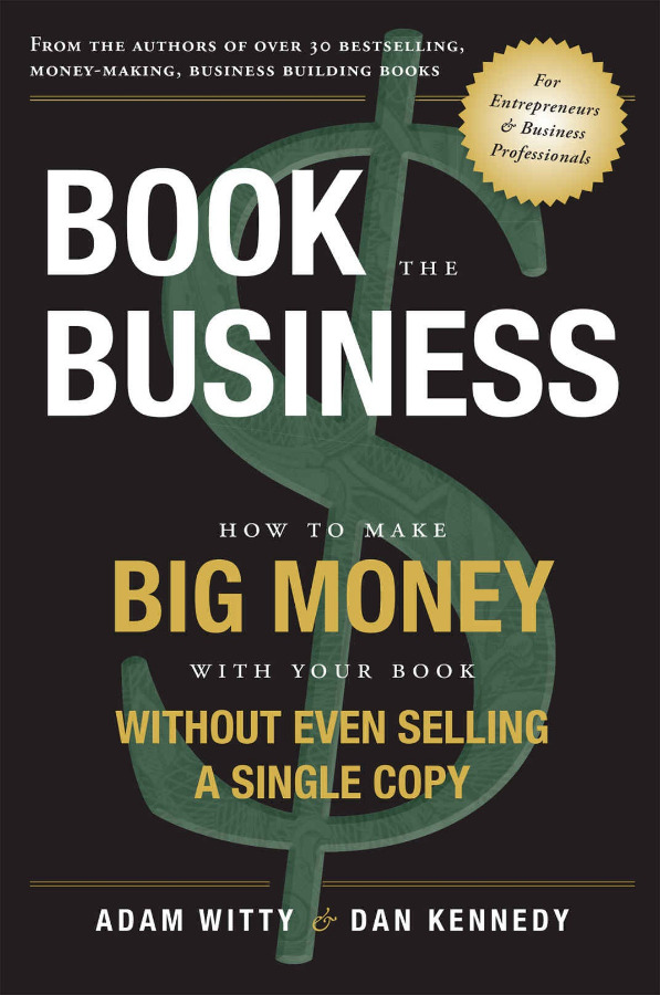 Book The Business: Make Big Money with Your Book